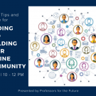 Finding and Building Your Online Community