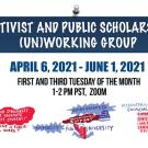 activist and public scholarship (un)working group poster with dates and times